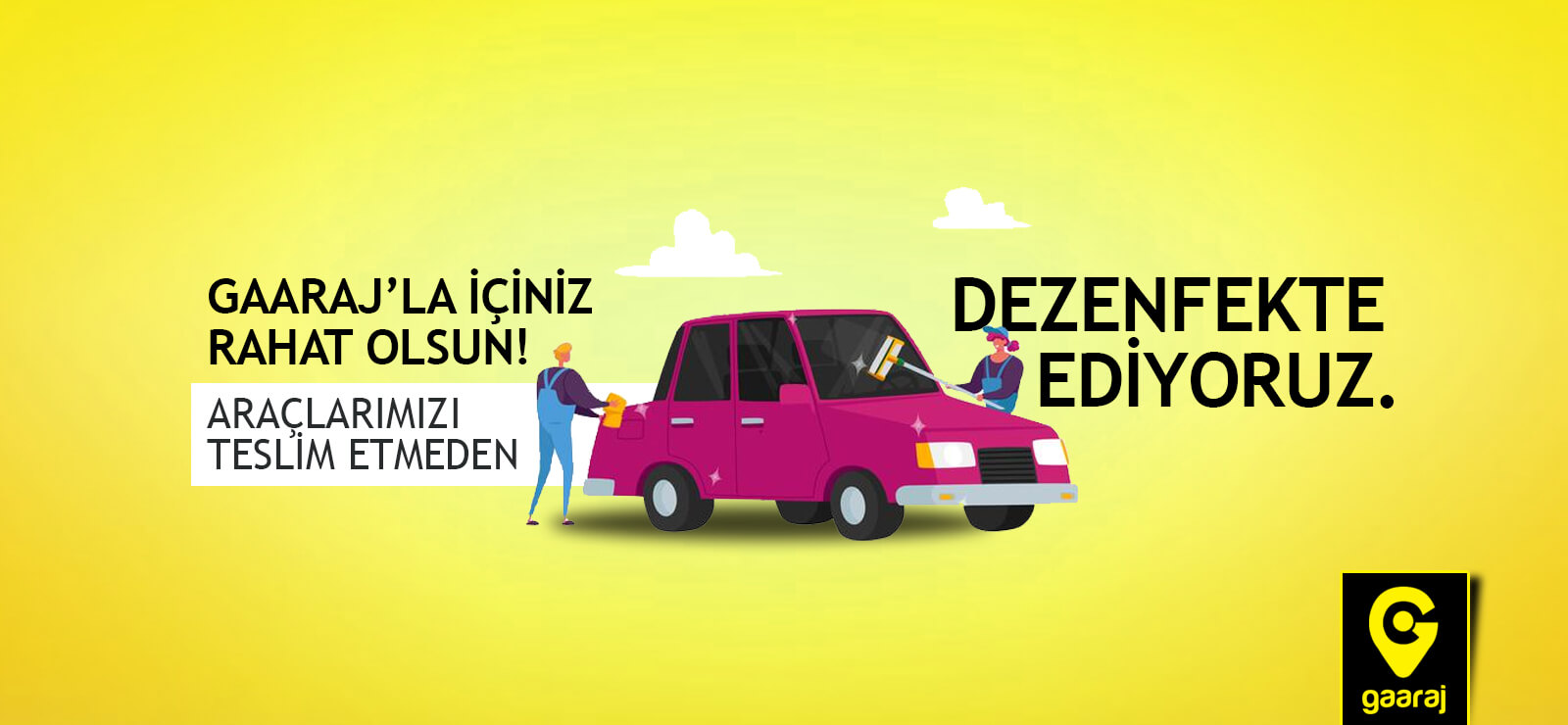 GAARAJ'LA İÇİNİZ RAHAT OLSUN!